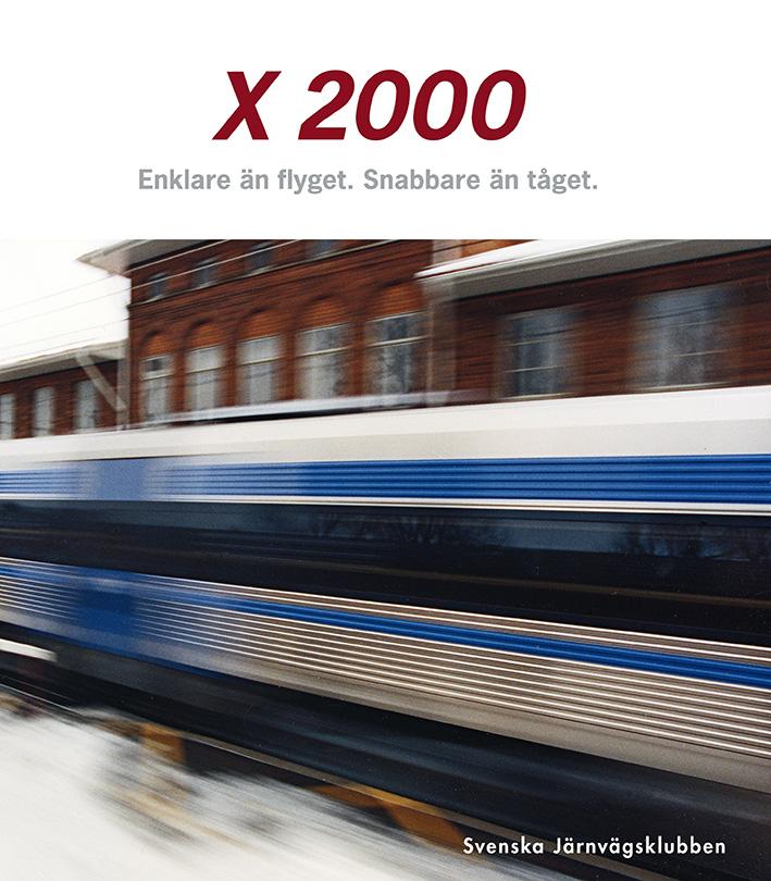Enklare än flyget. Snabbare än tåget.  Säg X 2000 – och de flesta vet vad det är! Utan överdrift gav snabbtåget X 2000 järnvägen i Sverige ett modernt intryck som pekade mot år 2000 och framtiden. De första tågen sattes in mellan Stockholm och Göteborg 1990. Nu har X 2000 susat fram på spåren i mer än 20 år och nyligen bytt namn till snabbtåg SJ 2000.  I boken beskrivs olika skeenden från den första utredningen på 1960-talet, via utvecklingsarbetet och tillverkningen fram till våra dagars trafik.